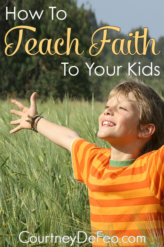 How To Teach Faith To Your Kids