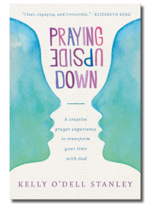 Interview with Kelly Stanley, Author of Praying Upside Down